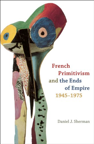 French Primitivism and the Ends of Empire, 1945-1975 (Hardback): Daniel J. Sherman