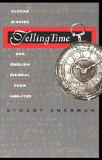 9780226752761: Telling Time: Clocks, Diaries, and English Diurnal Form, 1660-1785