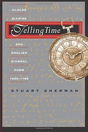 9780226752778: Telling Time: Clocks, Diaries, and English Diurnal Form, 1660-1785