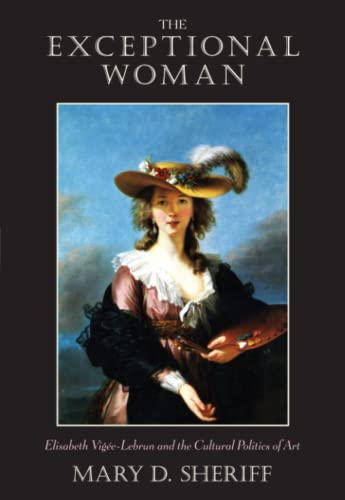 9780226752822: The Exceptional Woman: Elisabeth Vigee-Lebrun and the Cultural Politics of Art