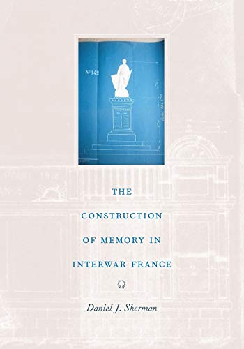 9780226752860: The Construction of Memory in Interwar France