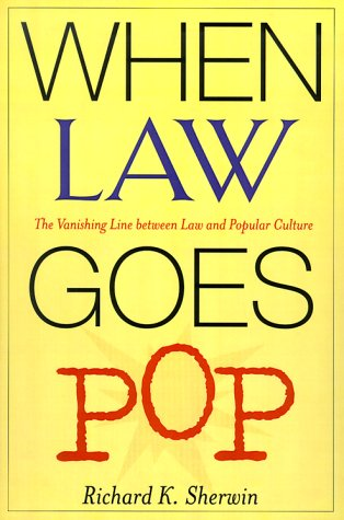 9780226752914: When Law Goes Pop: The Vanishing Line Between Law and Popular Culture