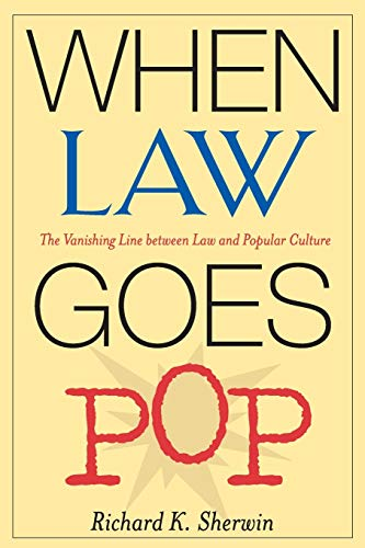 9780226752921: When Law Goes Pop: The Vanishing Line Between Law and Popular Culture