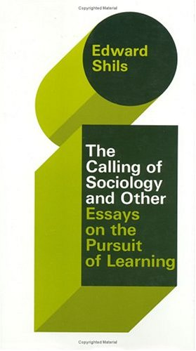 9780226753232: The Selected Papers of Edward Shils, Volume 3: The Calling of Sociology and Other Essays on the Pursuit of Learning (His Selected Papers of Edward Shils) (v. 3)