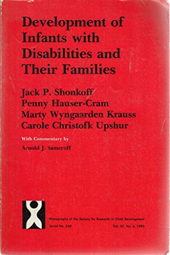Development of Infants with Disabilities and their: Jack P. Shonkoff,