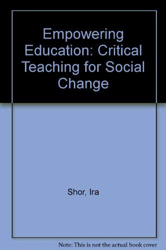 9780226753560: Empowering Education: Critical Teaching for Social Change