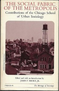 The Social Fabric of the Metropolis: Contributions of the Chicago School of Urban Sociology (...
