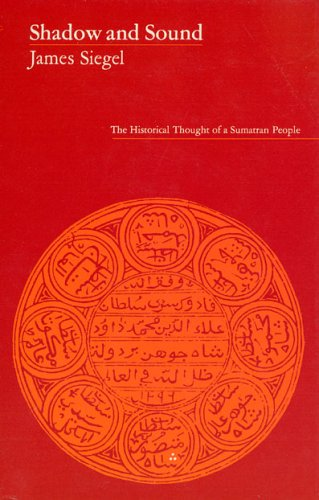 9780226756905: Shadow and Sound: The Historical Thought of a Sumatran People