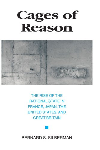 9780226757377: Cages of Reason: The Rise of the Rational State in France, Japan, the United States, and Great Britain