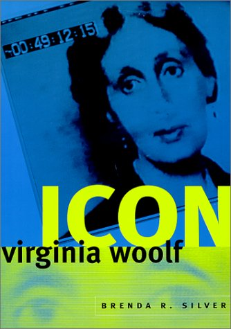 Virginia Woolf Icon (Women in Culture and: Brenda R. Silver
