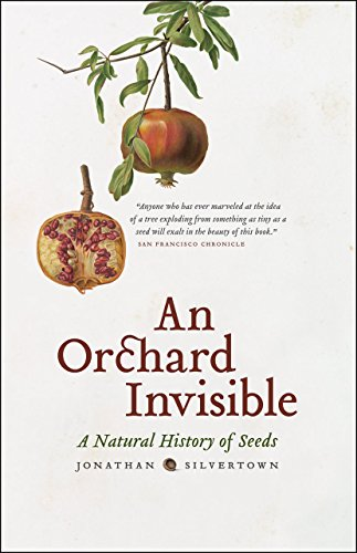 9780226757742: An Orchard Invisible: A Natural History of Seeds