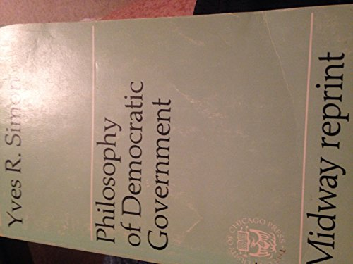 9780226757872: Philosophy of Democratic Government (Midway Reprint Series)