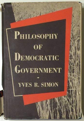 9780226758510: Philosophy of Democratic Government