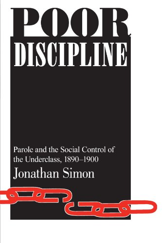 9780226758572: Poor Discipline (Studies in Crime and Justice): Parole and the Social Control of the Underclass, 1890-1990 (Studies in Crime & Justice)