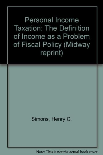 9780226758930: Personal Income Taxation: The Definition of Income as a Problem of Fiscal Policy (Midway reprint)