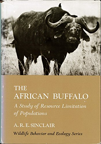 The African Buffalo: a Study of Resources Limitation of Populations: Sinclair, A.R.E.