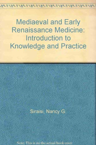 9780226761299: Mediaeval and Early Renaissance Medicine: Introduction to Knowledge and Practice