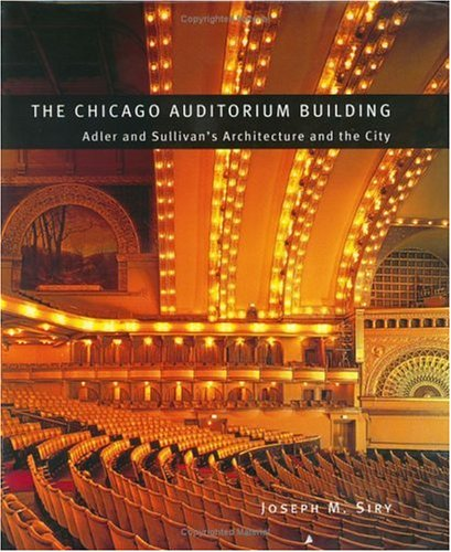 9780226761336: The Chicago Auditorium Building: Adler and Sullivan's Architecture and the City (Chicago Architecture and Urbanism)