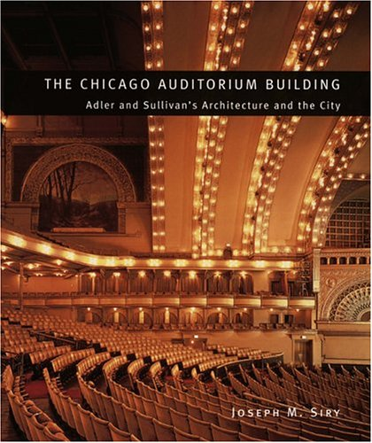 9780226761343: The Chicago Auditorium Building: Adler and Sullivan's Architecture and the City (Chicago Architecture and Urbanism)
