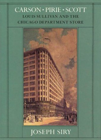 9780226761367: Carson Pirie Scott (Chicago Architecture and Urbanism)