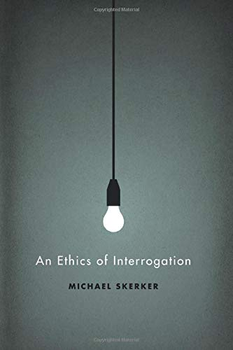 9780226761626: An Ethics of Interrogation