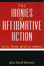 9780226761770: The Ironies of Affirmative Action: Politics, Culture, and Justice in America (Morality and Society)