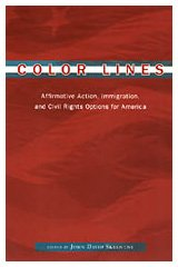 9780226761817: Color Lines: Affirmative Action, Immigration, and Civil Rights Options for America