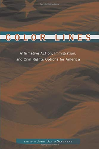 9780226761824: Color Lines: Affirmative Action, Immigration, and Civil Rights Options for America