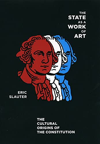 9780226761954: The State as a Work of Art: The Cultural Origins of the Constitution