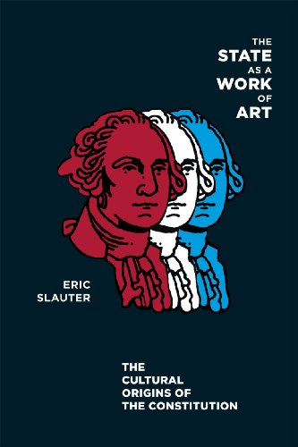 9780226761961: The State as a Work of Art: The Cultural Origins of the Constitution