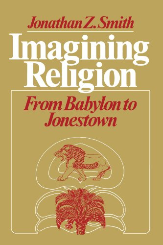 9780226763606: Imagining Religion: From Babylon to Jonestown (Chicago Studies in the History of Judaism)