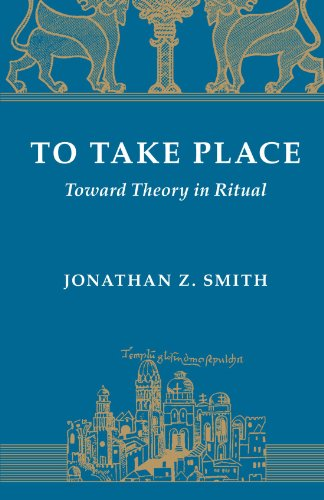 9780226763613: To Take Place: Toward Theory in Ritual (Chicago Studies in the History of Judaism)