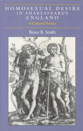 Homosexual Desire in Shakespeare's England: A Cultural Poetics.: Smith,Bruce R.