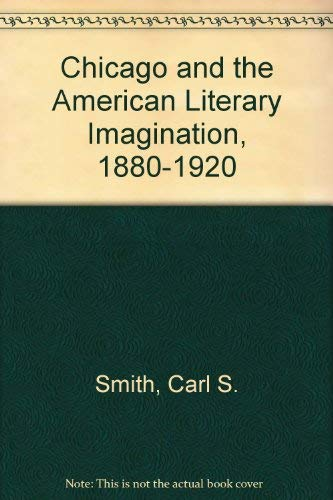 9780226763712: Chicago and the American Literary Imagination, 1880-1920