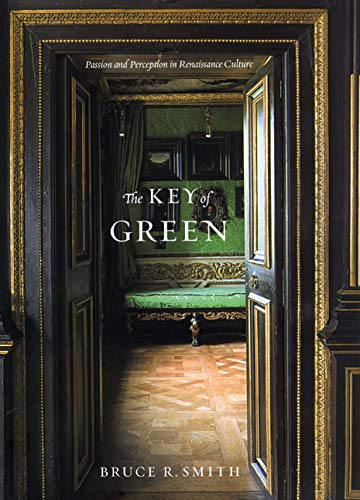 9780226763781: The Key of Green: Passion and Perception in Renaissance Culture
