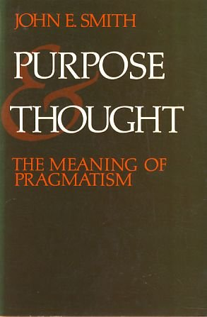 9780226763835: Purpose and Thought: The Meaning of Pragmatism