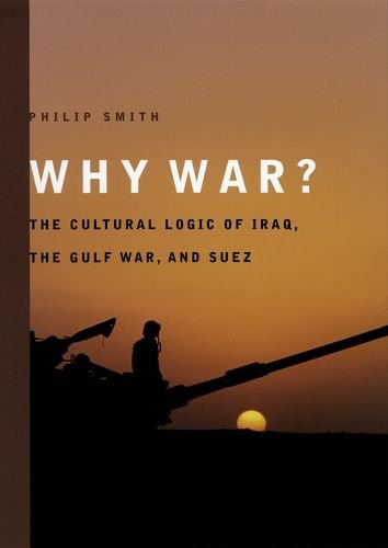 9780226763880: Why War?: The Cultural Logic of Iraq, the Gulf War, and Suez