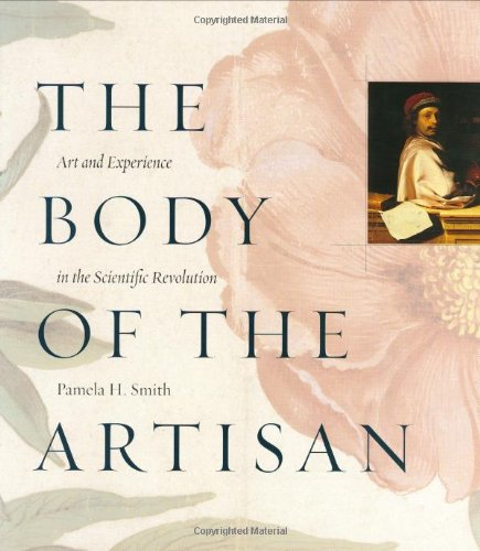 9780226763996: The Body of the Artisan: Art and Experience in the Scientific Revolution
