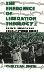 9780226764092: The Emergence of Liberation Theology: Radical Religion and Social Movement Theory