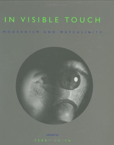 9780226764122: In Visible Touch: Modernism and Masculinity