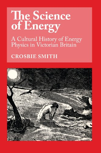 9780226764214: The Science of Energy: A Cultural History of Energy Physics in Victorian Britain