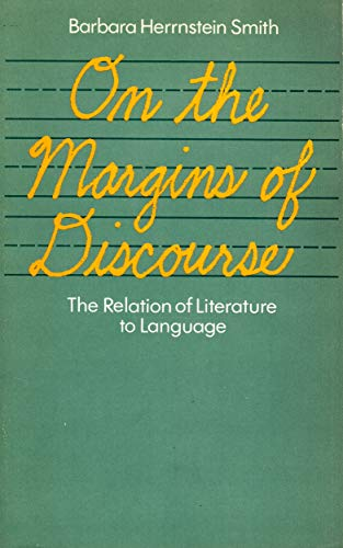 9780226764535: On the Margins of Discourse: Relation of Literature to Language
