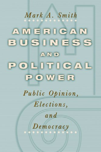 9780226764641: American Business and Political Power: Public Opinion, Elections, and Democracy (Studies in Communication, Media, and Public Opinion)
