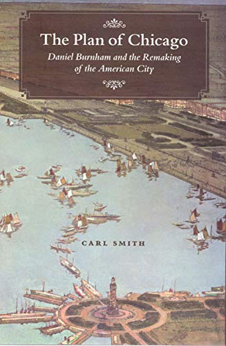 9780226764719: The Plan of Chicago: Daniel Burnham And the Remaking of the American City