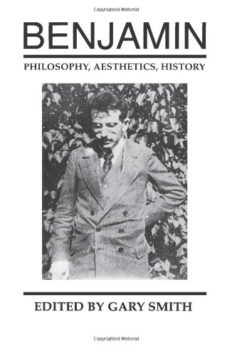 9780226765143: Benjamin: Philosophy, Aesthetics, History
