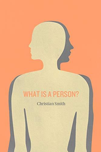 9780226765945: What Is a Person?: Rethinking Humanity, Social Life, and the Moral Good from the Person Up