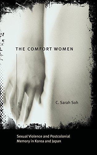 9780226767765: The Comfort Women: Sexual Violence and Postcolonial Memory in Korea and Japan (Worlds of Desire: The Chicago Series on Sexuality, Gender, and Culture)