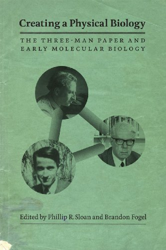 9780226767833: Creating a Physical Biology: The Three-Man Paper and Early Molecular Biology
