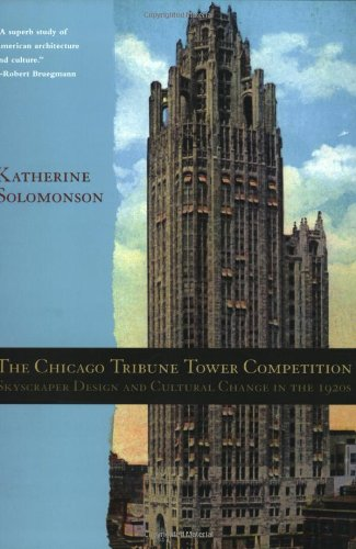 9780226768007: The Chicago Tribune Tower Competition: Skyscraper Design and Cultural Change in the 1920s