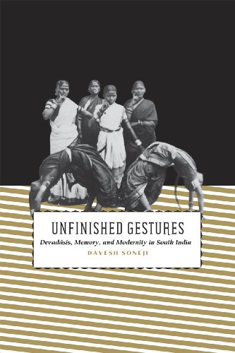 9780226768090: Unfinished Gestures: Devadasis, Memory, and Modernity in South India (South Asia Across the Disciplines)